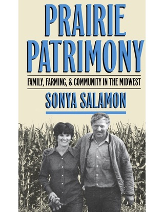 Prairie Patrimony: Family, Farming & Community in the Midwest